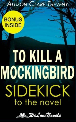 To Kill a Mockingbird: A Sidekick to the Harper Lee Novel