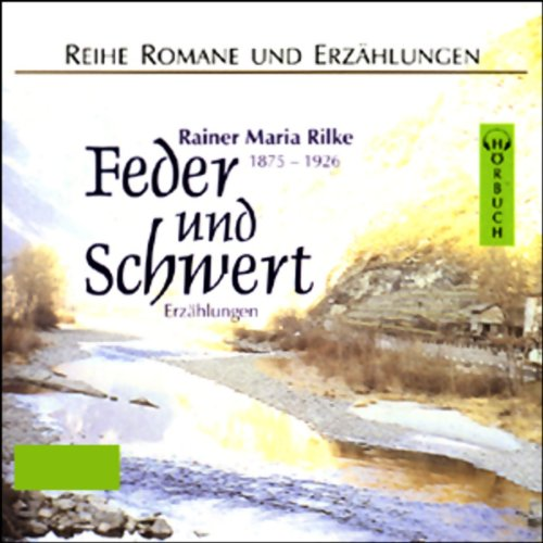Feder und Schwert                   Written by:                                                                                                                                 Rainer Maria Rilke                               Narrated by:                                                                                                                                 Hans Eckardt                      Length: 2 hrs and 34 mins     Not rated yet     Overall 0.0