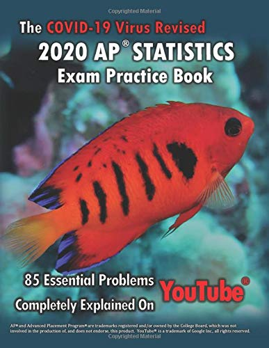 The COVID-19 Virus Revised 2020 AP Statistics Exam Practice Book: The Test is Different this Year... So is this Practice Book