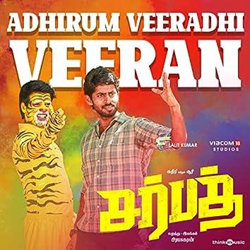 """Adhirum Veeradhi Veeran (From """"Sarbath"""")"""