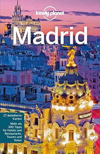 Lonely Planet Reiseführer Madrid (Lonely Planet Reiseführer E-Book)
