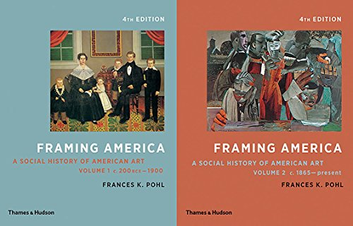 Compare Textbook Prices for Framing America: A Social History of American Art: Volumes 1 and 2 Fourth Edition Vol. Volumes 1 and 2 Fourth Edition ISBN 9780500292976 by Pohl, Frances K.