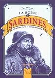 La boîte à sardines - Escabèche, tapas et autres sardinades