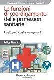 Le funzioni di coordinamento delle professioni sanitarie. Aspetti contrattuali e management
