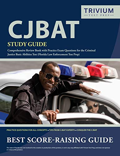 CJBAT Study Guide: Comprehensive Review Book with Practice Exam Questions for the Criminal Justice B