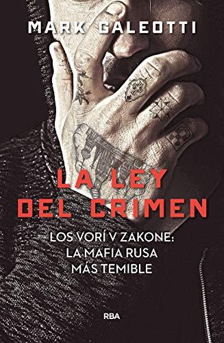 Vory: la ley del crimen: Los Vori V Zakone: la mafia rusa más temible (NOVELA POLICÍACA)