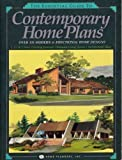 The Essential Guide to Contemporary Home Plans: Over 335 Modern & Functional Home Designs