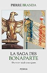 La saga des Bonaparte de Pierre BRANDA