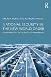 National Security in the New World Order: Government and the Technology of Information (English Edition)