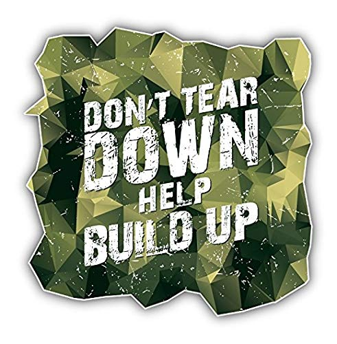 Don't Tear Down Help Build Up Anti War Slogan - Sticker Decal Vinyl Bumper Sticker Decal Waterproof