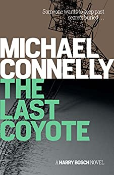 The Last Coyote (Harry Bosch Book 4) by [Michael Connelly]