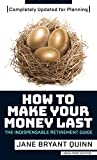 How to Make Your Money Last - Completely Updated for Planning Today: The Indispensable Retirement Guide (Thorndike Large Print Lifestyles)