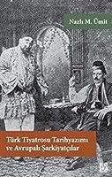 Türk Tiyatrosu Tarihyazimi ve Avrupali Sarkiyatcilar