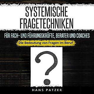 Systemische Fragetechniken für Fach- und Führungskräfte, Berater und Coaches Titelbild