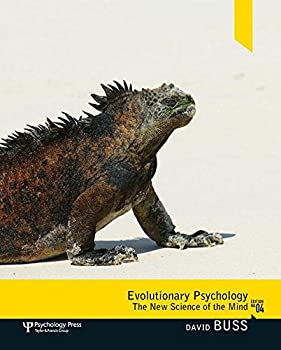 Evolutionary Psychology  The New Science of the Mind  4th Edition