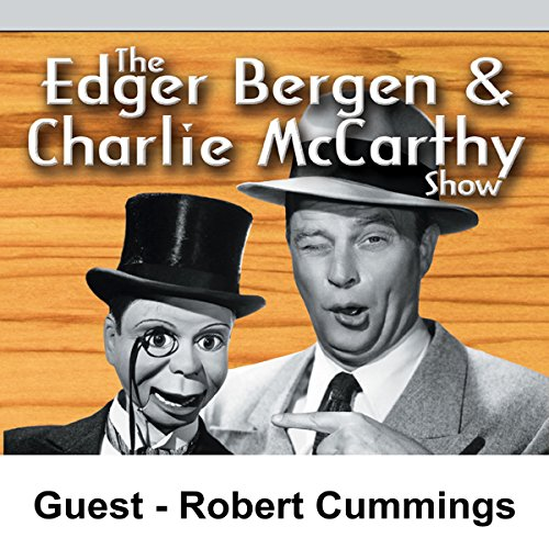 Edgar Bergen & Charlie McCarthy [Guest: Robert Cummings] audiobook cover art
