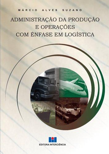 Administração da Produção e Operações com Ênfase em Logística
