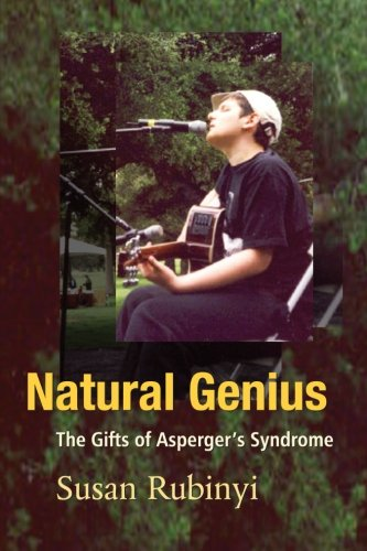 Natural Genius: The Gifts of Asperger's Syndrome