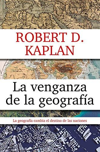 La venganza de la geografía (ENSAYO Y BIOGRAFÍA)