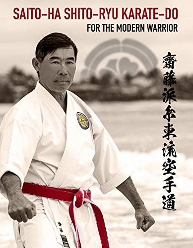 Saito-Ha Shito-Ryu Karate-Do For the Modern Warrior (English Edition)