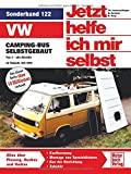 VW-Campingbus selbstgebaut: Typ 2 / Reprint der 4. Auflage 2008: Alle Modelle (Jetzt...