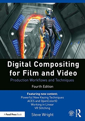 Compare Textbook Prices for Digital Compositing for Film and Video: Production Workflows and Techniques 4 Edition ISBN 9781138240377 by Wright, Steve