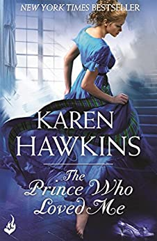 The Prince Who Loved Me: Princes of Oxenburg 1 by [Karen Hawkins]