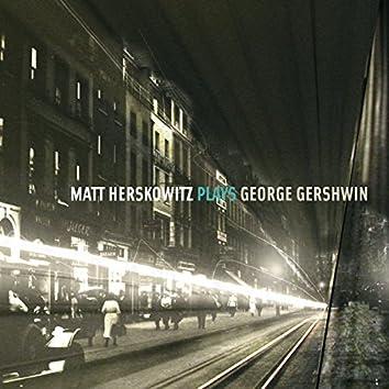 Matt Herskowitz Plays George Gershwin
