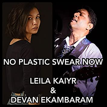No Plastic Swear Now (feat. Leila Kaiyr)