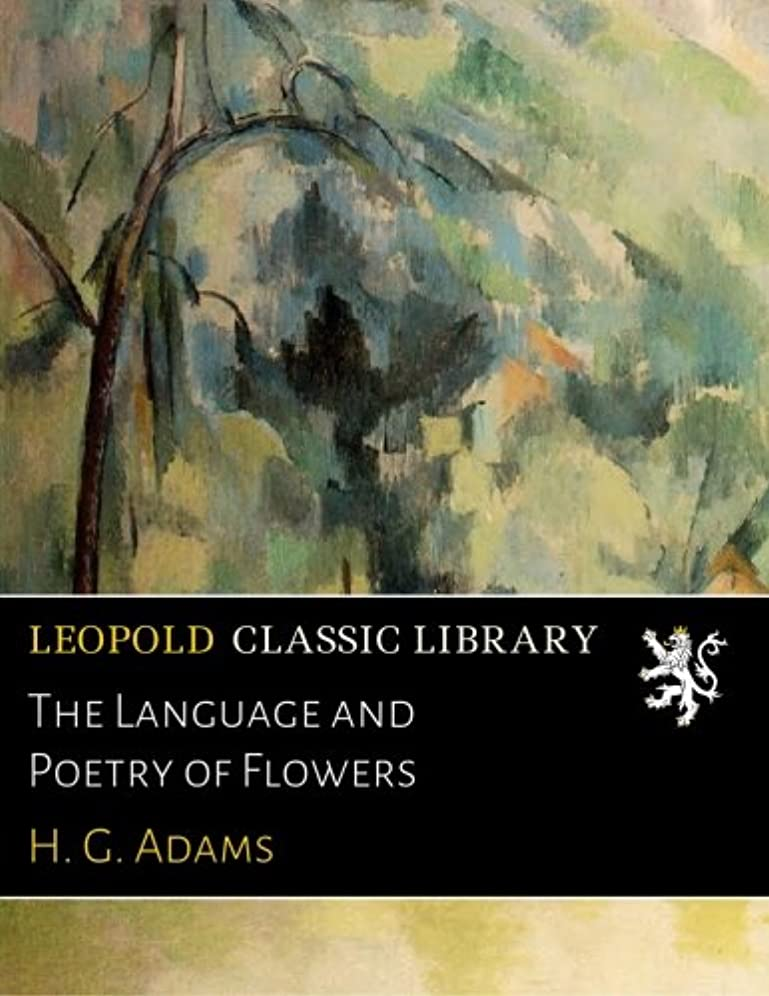 ジーンズ組み込む難民The Language and Poetry of Flowers