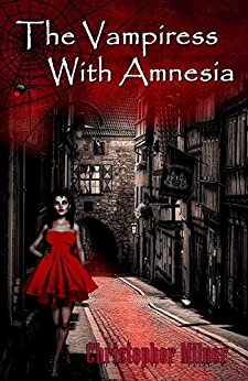 The Vampiress With Amnesia by [Christopher Milner]