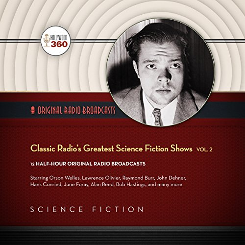 Classic Radio's Greatest Science Fiction Shows, Vol. 2 audiobook cover art