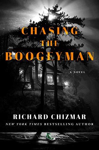 Chasing the Boogeyman by [Richard Chizmar]