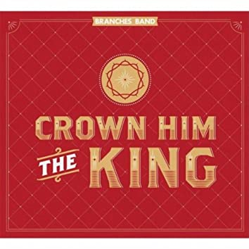 Crown Him the King