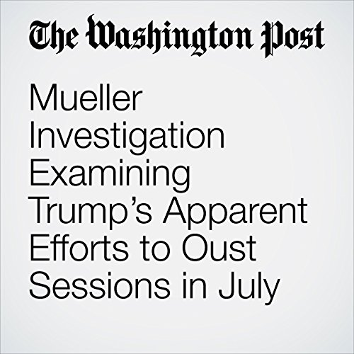 Mueller Investigation Examining Trump's Apparent Efforts to Oust Sessions in July copertina