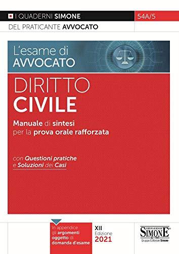 L'esame di avvocato. Diritto civile. Manuale di sintesi per la prova orale rafforzata. Con questioni pratiche e soluzioni dei casi