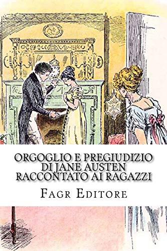 Orgoglio e Pregiudizio di Jane Austen raccontato ai ragazzi: con immagini: Volume 1
