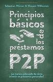 Principios básicos de los préstamos P2P: ¡La manera adecuada de cómo invertir en préstamos personales!