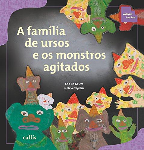 A família de ursos e os monstros agitados (Tan Tan)