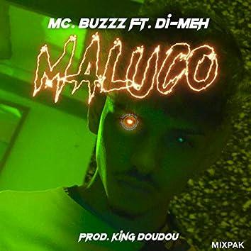 Maluco (feat. Di-Meh)