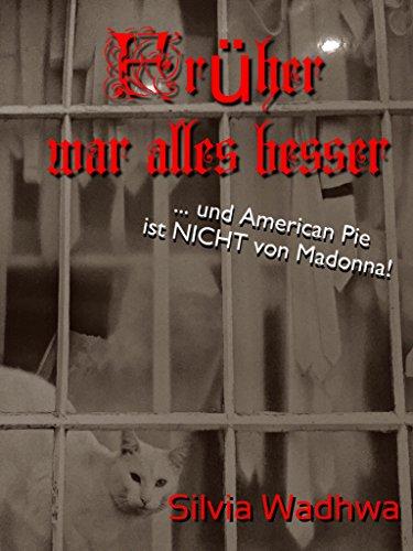 Früher war alles besser: ... und American Pie ist nicht von Madonna