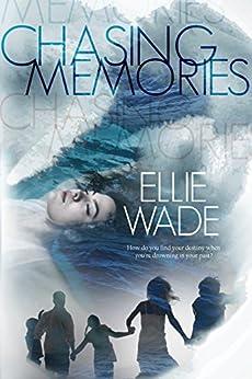 Chasing Memories by [Ellie Wade]