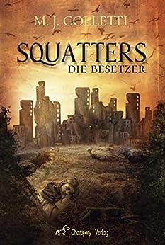 Squatters – Die Besetzer von [M. J. Colletti]