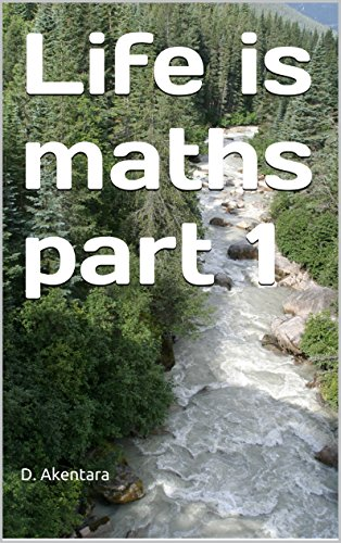Life is maths part 1 (English Edition)