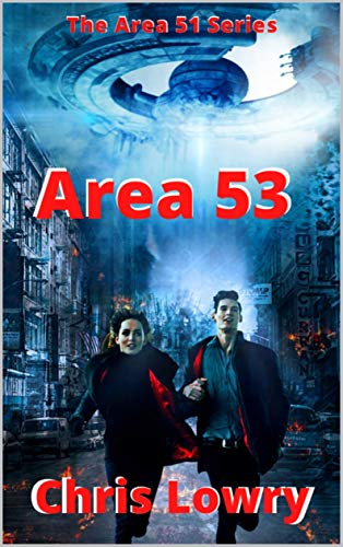 Area 53 - a science fiction action adventure: The Area 51 Series volume 3