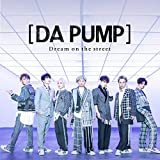 Dream on the street (CD+DVD)(Type-B)(初回限定生産盤)