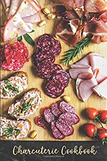 Charcuterie Cookbook: Blank Lined Recipe Book to Write Down your Favorite Sausage, Ham, Pate and other Prepared Meat Creations