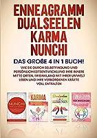 Enneagramm - Dualseelen - Karma - Nunchi: Das grosse 4 in 1 Buch! Wie Sie durch Selbstfindung und Persoenlichkeitsentwicklung Ihre innere Mitte orten, im Einklang mit Ihrer Umwelt leben und Ihre verborgenen Kraefte voll entfalten