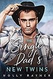 The Single Dad's New Twins - A Billionaire Cowboy Romance (Billionaire Cowboys Book 1)