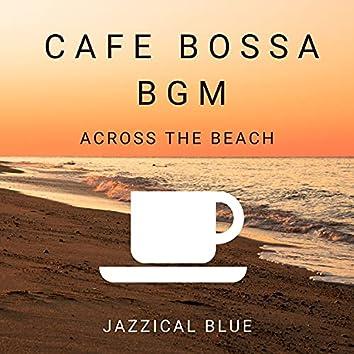 Cafe Bossa BGM - Across the Beach